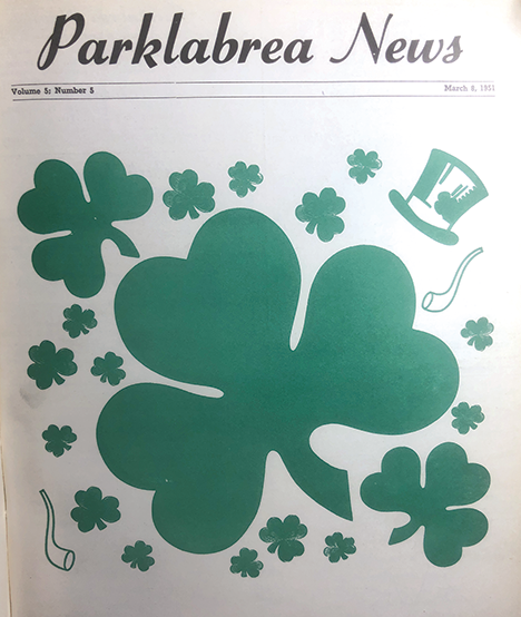 The front page of the March 8, 1951, issue of the Park Labrea News signaled the pending arrival of St. Patrick's Day, which will be celebrated on Sunday, March 17, this year. For information on local celebrations, see the Restaurant News section.
