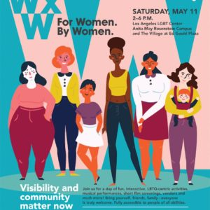 The second annual WxW: For Women. By Women. event for LBTQ women and their allies will include a stage show that features singing, dancing and a drag king troupe. (photo courtesy of the Los Angeles LGBT Center)